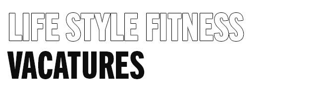 Life Style Fitness vacatures